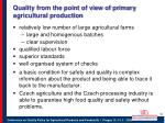quality from the point of view of primary agricultural production