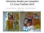 alimentos doados por campe es c c cross triathlon 2012