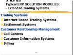 utilities typical erp solution modules extend to trading systems