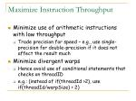 maximize instruction throughput