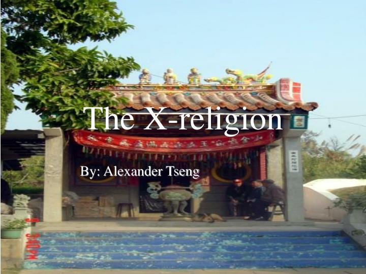 the x religion n.