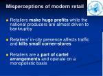misperceptions of modern retail1