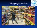 shopping at present