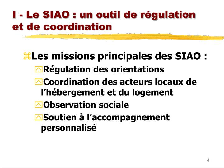 I - Le SIAO : un outil de régulation et de coordination