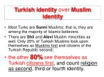 turkish identity over muslim identity