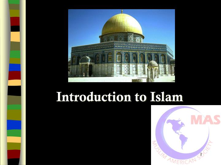 an introduction to islam An introduction to islam: fundamental beliefs and practices by dr m qadeer shah baig, ra god is great god is great.