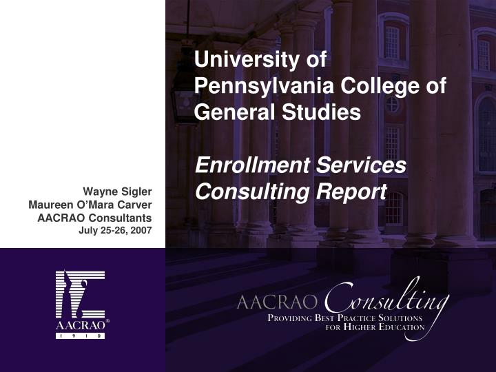 university of pennsylvania college of general studies enrollment services consulting report n.