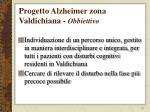 progetto alzheimer zona valdichiana obbiettivo
