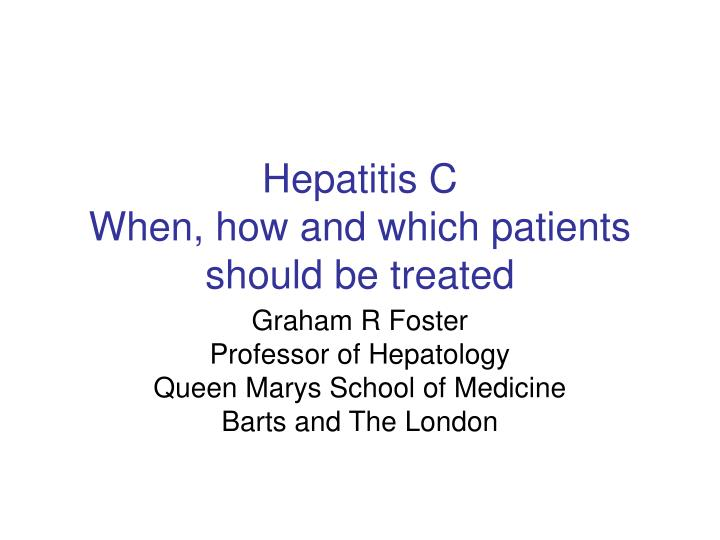 hepatitis c when how and which patients should be treated n.