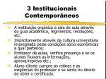 3 institucionais contempor neos