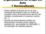 organizadores do grupo em aula 1 socioculturais