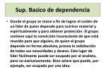 sup b asico de dependencia