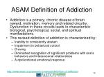asam definition of addiction