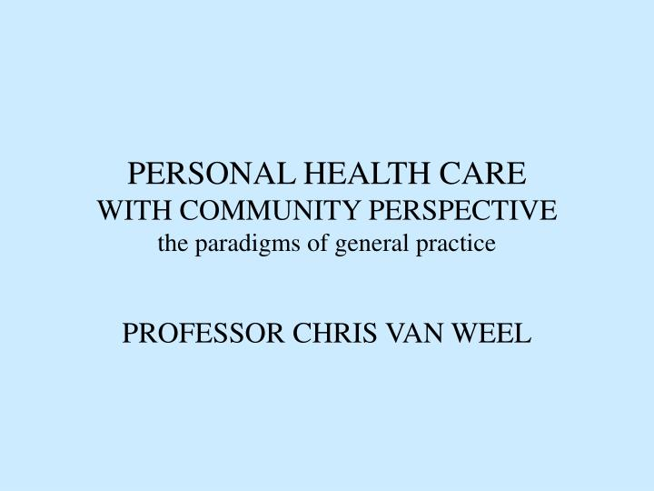 personal health care with community perspective the paradigms of general practice n.