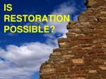 is restoration possible
