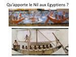 qu apporte le nil aux egyptiens