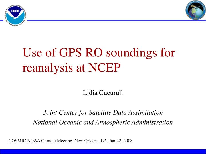 use of gps ro soundings for reanalysis at ncep n.
