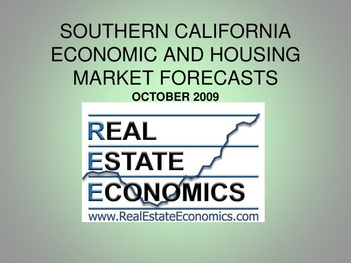 southern california economic and housing market forecasts n.