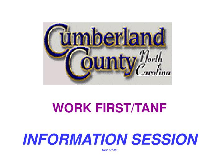 work first tanf information session rev 7 1 06 n.