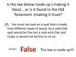 is the law below made up making it false or is it found in the old testament making it true4