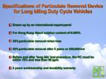 specifications of particulate removal device for long idling duty cycle vehicles