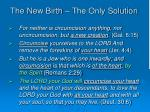 the new birth the only solution