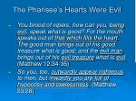 the pharisee s hearts were evil