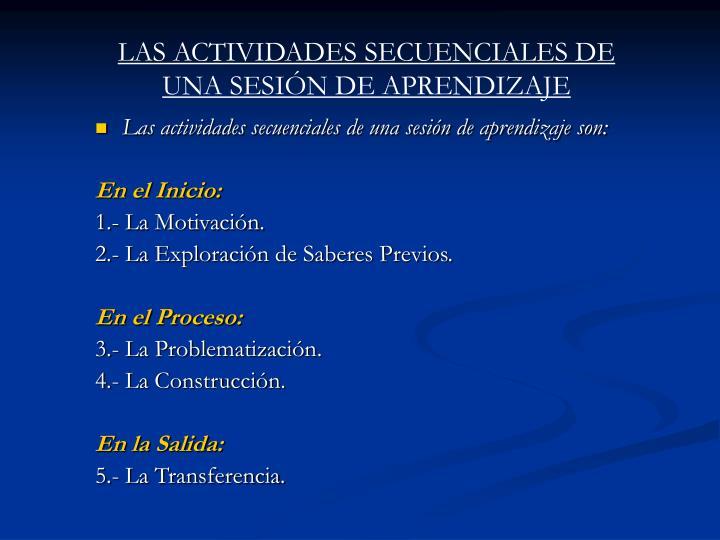LAS ACTIVIDADES SECUENCIALES DE UNA SESIÓN DE APRENDIZAJE
