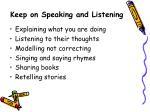 keep on speaking and listening