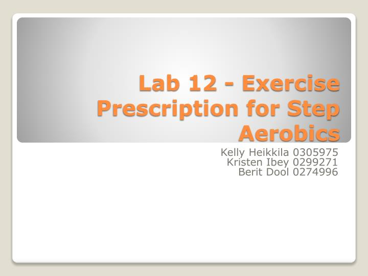 lab 12 exercise prescription for step aerobics n.