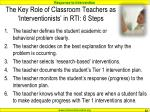 the key role of classroom teachers as interventionists in rti 6 steps
