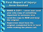 first report of injury form finished