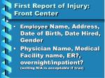 first report of injury front center