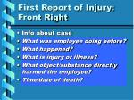 first report of injury front right