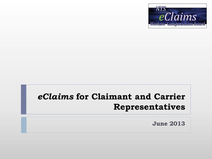 eclaims for claimant and carrier representatives n.
