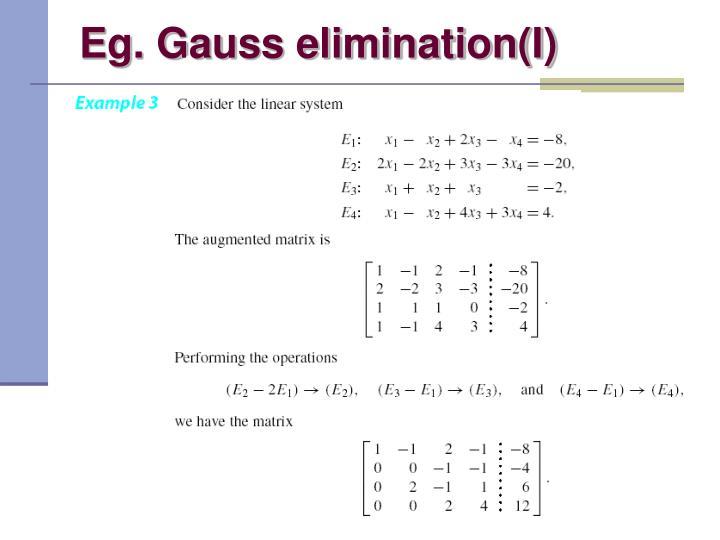 Eg. Gauss elimination(I)