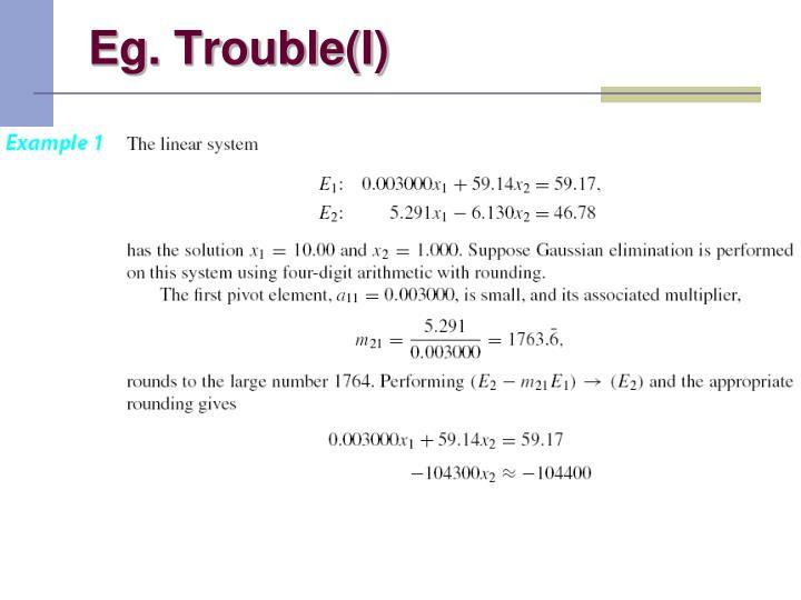Eg. Trouble(I)