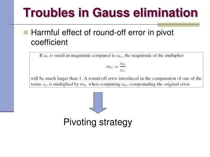 Troubles in Gauss elimination