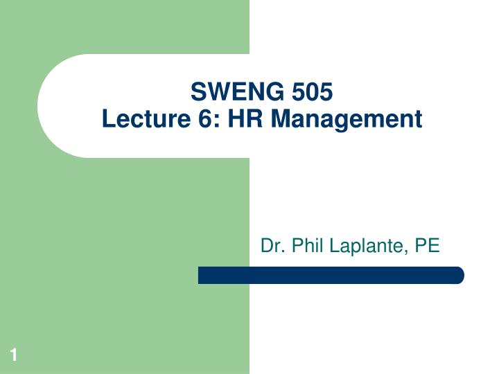 sweng 505 lecture 6 hr management n.