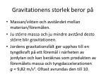 gravitationens storlek beror p