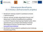 zobowi zanie beneficjenta 3 umowy o dofinansowanie projektu