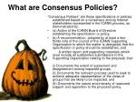what are consensus policies