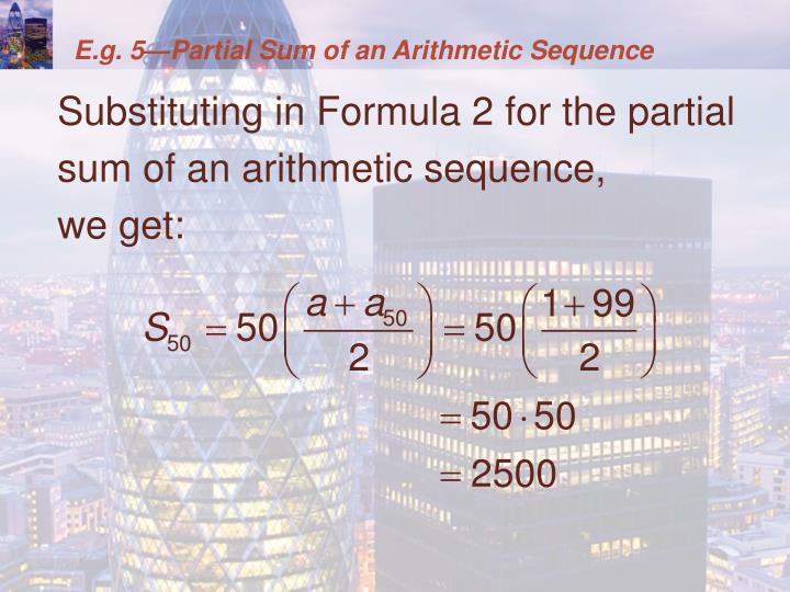 E.g. 5—Partial Sum of an Arithmetic Sequence