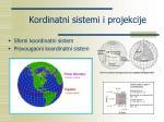 k ordinatni sistemi i projekcije