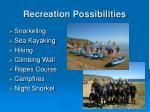 recreation possibilities