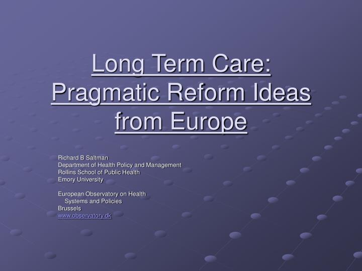 long term care pragmatic reform ideas from europe n.