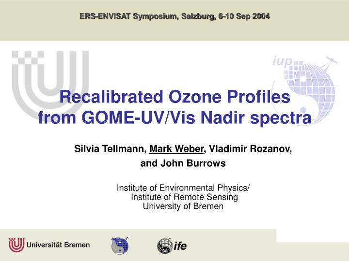 recalibrated ozone profiles from gome uv vis nadir spectra n.