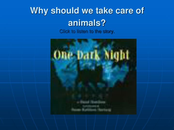 why should we take care of animals click to listen to the story n.