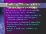 predicting whether a salt is acidic basic or neutral