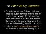 he heals all my diseases